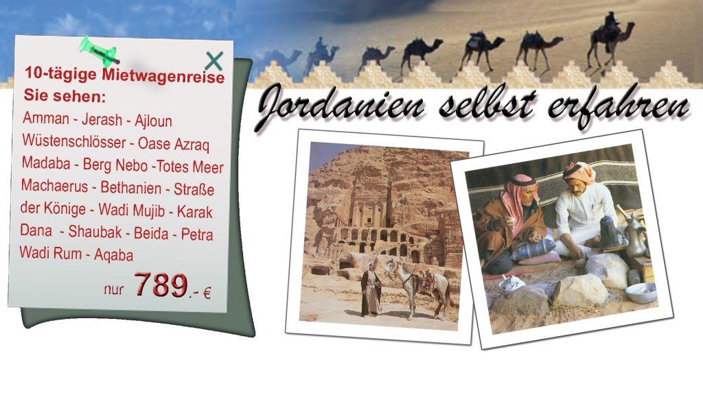 Reiseangebot Jordanien selbst erfahren 10-tägige Mietwagenreise Sie sehen: Amman, Jerash, Ajloun Wüstenschlösser, Oase Azreq Madaba, Berg Nebo, Totes Meer, Machaerus, Bethanien, Straße der Könige, Wadi Mujib, Kras, Dana, Shaubak, Beida, Petra, Wadi Rum, Aqaba, ab 789,-€